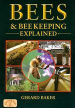 Bees and Bee Keeping Explained : England's Living History - Gerard Baker