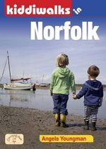 Kiddiwalks in Norfolk : A Guide to Their Design and Installation - Angela Youngman