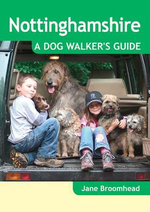Nottinghamshire - A Dog Walker's Guide - Jane Broomhead