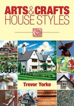 Arts & Crafts House Styles - Trevor Yorke