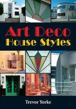 Art Deco House Styles - Trevor Yorke