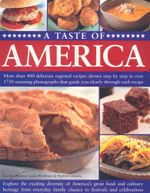 A Taste of America : More than 400 delicious regional recipes shown step by step in over 1750 stunning photographs that guide you clearly through each recipe - Carole Clements