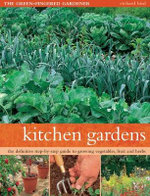 Kitchen Gardens : The Definitive Step-By-Step Guide To Growing Vegetables, Fruit and Herbs - Richard Bird