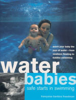 Water Babies Safe Starts in Swimming - Francoise Freedman