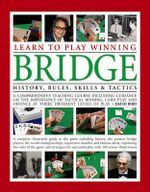 Learn To Play Winning Bridge : History, Rules, Skills & Tactics - David Bird