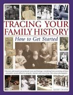 Tracing Your Family History : How to Get Started - Kathy Chater