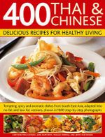 350 Thai & Chinese Low Fat Recipes for Healthy Living : Delicious spicy and aromatic dishes from South-East Asia in no-fat or low-fat versions, shown in 1600 step-by-step colour photographs