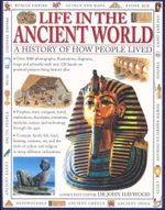 Life in the Ancient World : A History of how People Lived