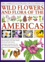 The Complete Illustrated Encyclopedia of Wild Flowers and Flora of the Americas - Unknown