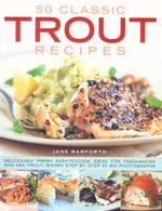 Trout 50 Classic Recipes - Jane Bamforth