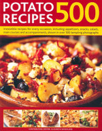 500 Potato Recipes : Irresistable Recipes for Every Occasion, Including Appetizers, Snacks, Salads, Main Courses and Accompaniments, Shown in Over 500 Tempting Photographs - Elizabeth Woodland