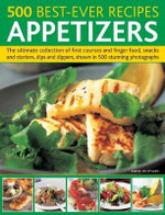 500 Best Ever Recipes : Appetizers - Anne Hildyard