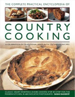 The Complete Practical Encyclopedia of Country Cooking : A Celebration of Traditional Food, with 170 Timeless Recipes - Sarah Banbery