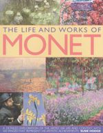 The Life And Works Of Monet - Suzie Hodge
