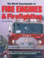 World Encyclopedia of Fire Engines & Firefighting - Neil Wallington