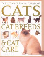 The Ultimate Encyclopedia of Cats Cat Breeds & Cat Care - Alan Edwards