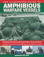 The Illustrated Guide to Amphibious Warfare Vehicles - Bernard Ireland