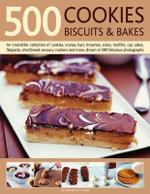 500 Cookies Biscuits & Bakes : An irresistible colection of cookies, scones, bars, brownies, slices, muffins, shortbreads, cupcakes, flapjacks, crackers, meringues and more, shown in 500 fabulous photographs - Catherine Atkinson
