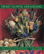 Dried Flower Arranging - Terrence Moore