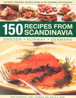 150 Recipes from Scandinavia - Anna Mosesson