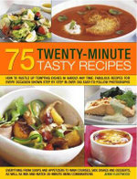 75 20-Minute Recipes : How to rustle up tempting dishes in hardly any time : Fabulous recipes for every occasion shown step by step in over 350 easy-to-follow photographs - Jenni Fleetwood