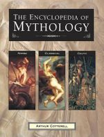 The Encyclopedia of Mythology - Arthur Cotterell