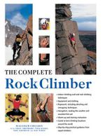 The Complete Rock Climber - Malcolm Creasey