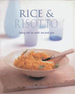 Rice & Risotto : Cooking with the world's best-loved grain - Christine Ingram