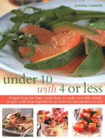 Under 10 with 4 or Less : Frgal feasts for busy cooks : how to make over fifty thrifty recipes with four ingrediens or fewer in ten minutes - Joanna Farrow