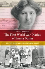 The First World War Diaries of Emma Duffin, Belfast Voluntary Aid Detachment Nurse