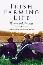 Irish Farming Life : History and Heritage - Jonathan Bell