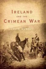 Ireland and the Crimean War - David Murphy