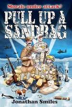 Pull Up a Sandbag : A Celebration of Squaddie Humour - Jonathan Smiles