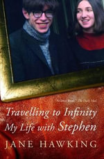 Travelling to Infinity : My Life with Stephen - Jane Hawking