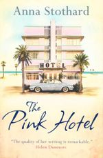 The Pink Hotel - Anna Stothard