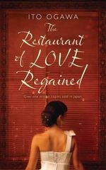The Restaurant of Love Regained - Ito Ogawa