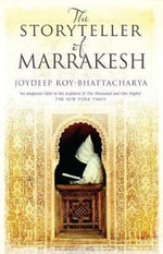 The Storyteller of Marrakesh - Joydeep Roy-Bhattacharya