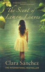 The Scent of Lemon Leaves - Clara Sanchez