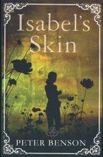 Isabel's Skin - Peter Benson