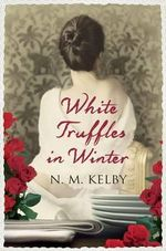 White Truffles in Winter - N. M. Kelby