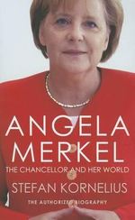 Angela Merkel : The Authorized Biography - Stefan Kornelius