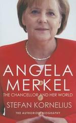 Angela Merkel : The Authorized Biography - Stefan Kornelius