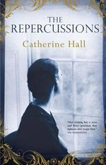 The Repercussions - Catherine Hall