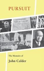 Pursuit : The Uncensored Memoirs - John Calder