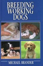 Breeding Working Dogs - Michael Brander