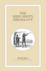 The Keen Shot's Miscellany - Peter Holt