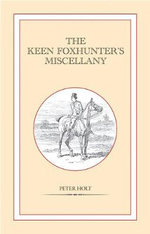 The Keen Foxhunter's Miscellany - Peter Holt