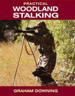 Practical Woodland Stalking : A Cultural History - Graham Downing