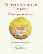 Distinguished Leaves : Poems for Tea Lovers - Elizabeth Darcy Jones