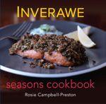 Inverawe Seasons Cookbook - Rosie Campbell-Preston